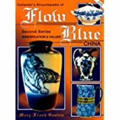 Collector's Encyclopedia Of Flow Blue China, 2Nd Series Identification & Values