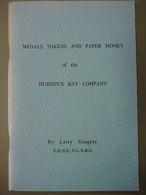 Book - Medals Tokens and Paper Money of Hudson's Bay Company by Larry Gingras