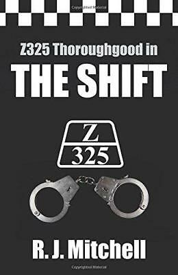 The Shift (Z325 Thoroughgood Thrillers) by R.J. Mitchell | Paperback Book | 9780