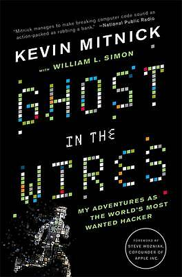 Ghost In The Wires: My Adventures as the World's Most Wanted Hacker by Kevin Mit