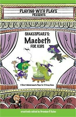 Shakespeare's Macbeth for Kids: 3 Short Melodramatic Plays for 3 Group Sizes (Pa