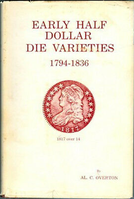 Early Half Dollar Die Varieties by Overton 1967 1st Edition Hardcover 349 Pages