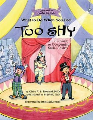 NEW What To Do When You Feel Too Shy by Jacqueline B. Toner BOOK (Paperback)