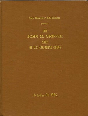 The John Griffee sale of US Colonial Coins by McCawley & Grellman 1995 Hardcover