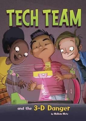 Tech Team and the 3-D Danger by Metz, Melinda | Paperback Book | 9781474700191 |