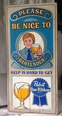 Vintage Pabst Blue Ribbon Beer Please Be Nice To The Bartender Wooden Sign