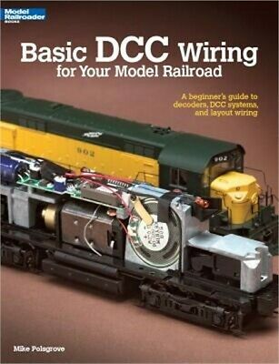 Basic DCC Wiring for Your Model Railroad: A Beginner's Guide to Decoders, DCC Sy