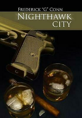 Nighthawk City by Frederick G. Conn Conn Hardcover Book Free Shipping!