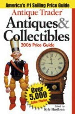 Antique Trader Antiques and Collectibles 2006 Price Guide Paperback Book The