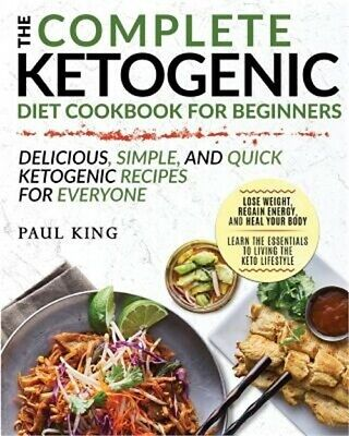 Ketogenic Diet: The Complete Keto Diet Cookbook for Beginners - Delicious, Simpl