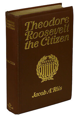 Theodore Roosevelt as Citizen by JACOB A. RIIS ~ First Edition 1904 ~ Teddy 1st