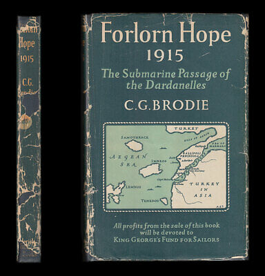 Forlorn Hope 1915 SUBMARINE PASSAGE OF THE DARDANELLES, Stoker B11 AE2 GALLIPOLI