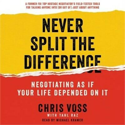 Never Split the Difference: Negotiating as If Your Life Depended on It (CD)