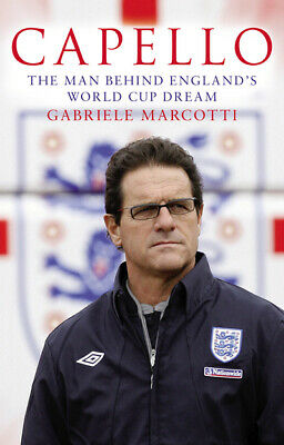 Capello: the man behind England's World Cup dream by Gabriele Marcotti