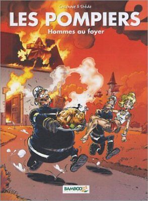 Les Pompiers, Tome 2 : Hommes au foyer Christophe Cazenove Stedo Bamboo Divers