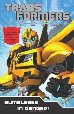Transformers Prime: Bumblebee In Danger: Book 5 (Transformers Prime Chapter Bk,