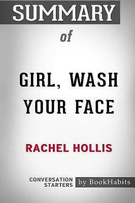 Summary of Girl, Wash Your Face by Rachel Hollis: Conversation Starters by Bookh