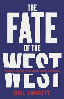 The Fate of the West: The Battle to Save the World's Most Successful Political,