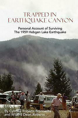 Trapped in Earthquake Canyon: Personal Account of Surviving the 1959 Hebgen Lake