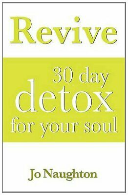 Revive - 30 Day Detox for Your Soul by Naughton, Jo Book The Fast Free Shipping