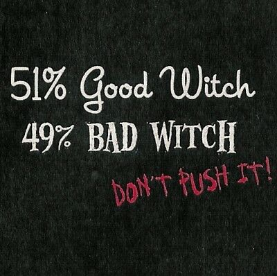 51% Good Witch, 49% Bad Witch Black T-Shirt Small