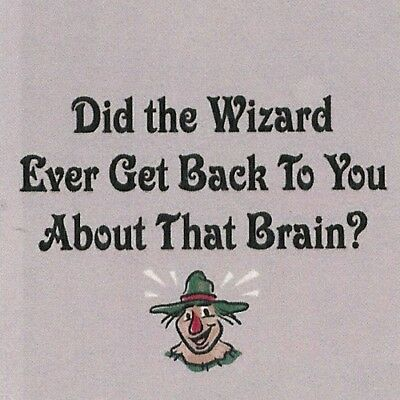 Did The Wizard Ever Get Back to You About that Brain? SMALL