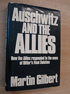 Auschwitz and the Allies by Gilbert, Martin Hardback Book The Fast Free Shipping