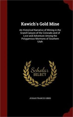 Kawich's Gold Mine: An Historical Narrative of Mining in the Grand Canyon of the