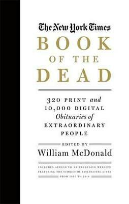 The New York Times Book Of The Dead: 320 Print and 10,000 Digital Obituaries of
