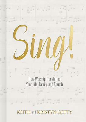 Sing! by Keith Getty Hardcover Book Free Shipping!