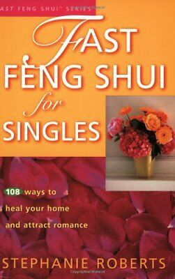 Fast Feng Shui for Singles,Stephanie Roberts