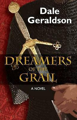 Dreamers of the Grail by Dale Geraldson (English) Paperback Book Free Shipping!