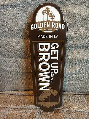 """GOLDEN ROAD BREWING GET UP OFFA THAT BROWN 8-1/4"""" MADE IN LA Beer Tap Handle"""
