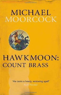 Hawkmoon: Count Brass (Moorcocks Multiverse) by Moorcock, Michael Paperback Bo