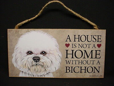 BICHON A House Is Not A Home DOG wood SIGN wall hanging PLAQUE puppy USA MADE
