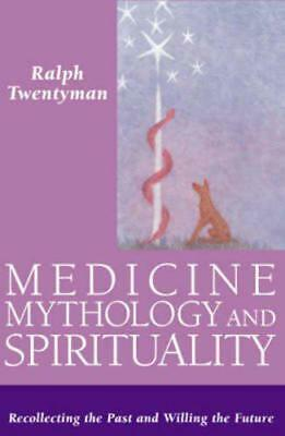 Medicine,Mythology and Spirituality: Recollecting the Past and Willing the Futur