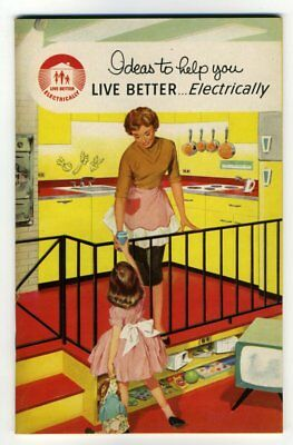 IDEAS TO HELP YOU LIVE BETTER ELECTRICALLY 1950s Home Electricity Use Colour