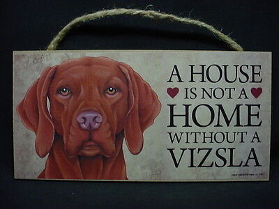 VIZSLA A House Is Not A Home DOG wood SIGN Wall Hanging PLAQUE puppy USA MADE