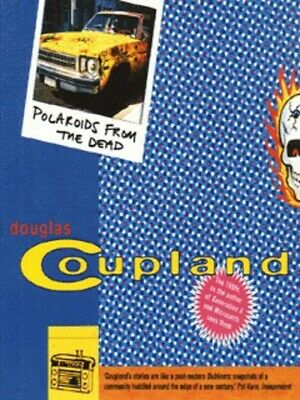 Polaroids from the dead by Douglas Coupland (Paperback)