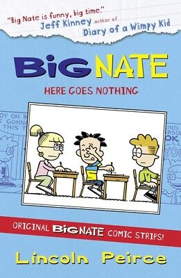 Big Nate: Big Nate: here goes nothing by Lincoln Peirce (Paperback / softback)