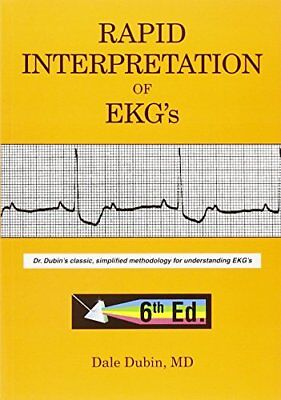 Rapid Interpretation of EKG's by Dubin…