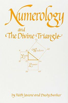 Numerology and the Divine Triangle by Dusty Bunker and Faith Javane (1997,...
