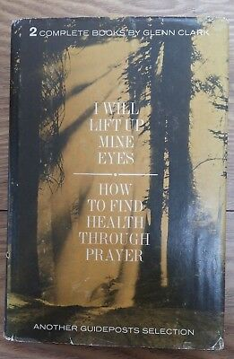I WILL LIFT UP MINE EYES by GLENN CLARK - GUIDEPOSTS ASSOCIATES - H/B D/W