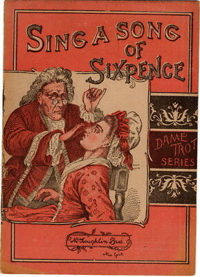 Sing A Song Of Sixpence, Dame Trot Series,McLoughlin Bros., NY ca 1890