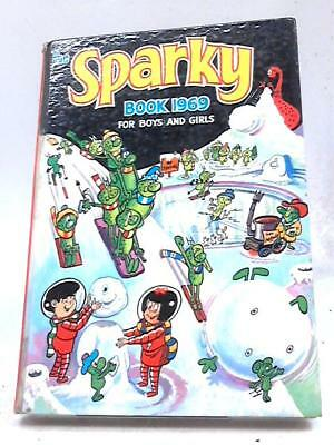 The Sparky Book for Boys and Girls 1969 (Annual) (D C Thomson - 1968) (ID:28908)