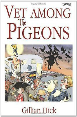 Vet Among the Pigeons by Gillian Hick   Paperback Book   9781847172082   NEW