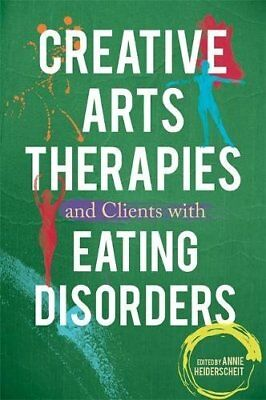 Creative Arts Therapies and Clients with Eating Disorders by Annie...