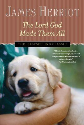 The Lord God Made Them All (All Creatures Great and Small) by Herriot, James
