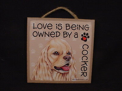 OWNED BY A COCKER Dog Love SIGN hanging Easel Stand WOOD PLAQUE Blond SPANIEL