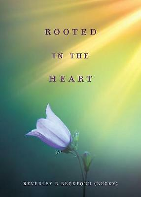 Rooted in the Heart by Beverley R. Becky Paperback Book Free Shipping!